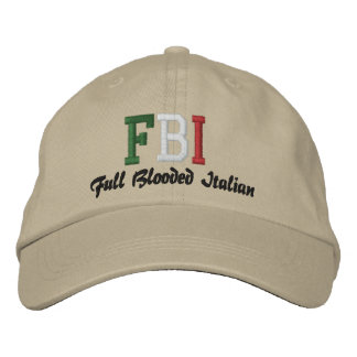 FBI, Full Blooded Italian! Embroidered Hat