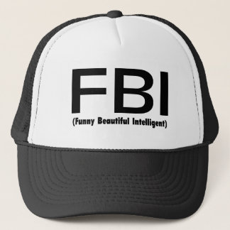 FBI Funny Beautiful Intelligent Trucker Hat