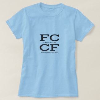 FCCF Flat chested breast cancer free mastectomy T-Shirt