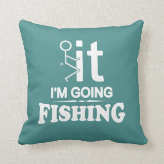 FCK IT IM GOING FISHING CUSHION