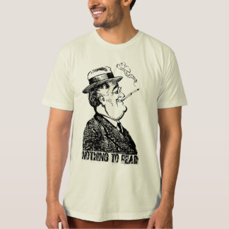 FDR Franklin D Roosevelt NOTHING TO FEAR T-Shirt