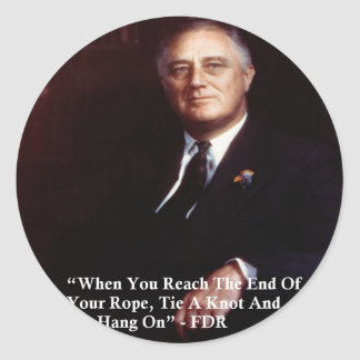 FDR & Hang On To Rope Quote Round Sticker