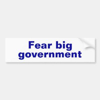 Fear big government bumper stickers