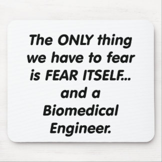 fear biomedical engineer mouse pad