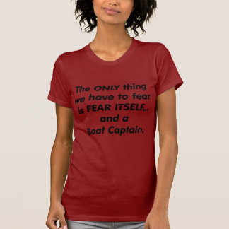 Fear Boat Captain T-Shirt