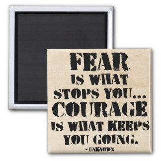 Fear / Courage Motivational Quote Magnet