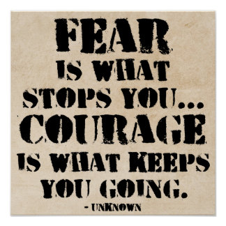 Fear / Courage Motivational Quote Poster