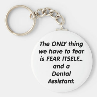 Fear Dental Assistant Key Ring