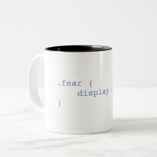 Fear Display None Funny CSS Two-Tone Coffee Mug