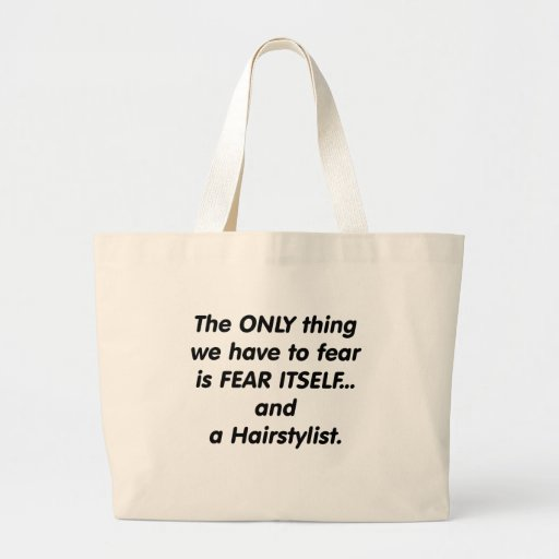 Fear Hairstylist Tote Bags