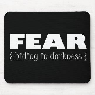 Fear - hiding in darkness mousepad