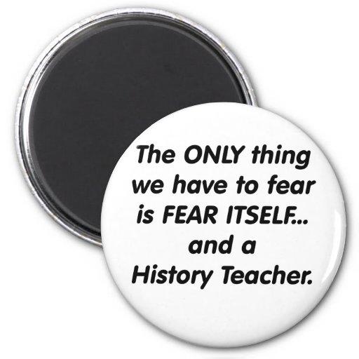Fear History Teacher Fridge Magnet