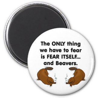 Fear Itself Beavers 6 Cm Round Magnet