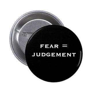 fear = judgement 6 cm round badge