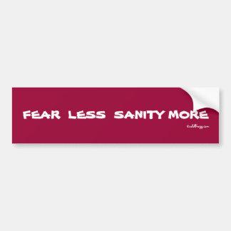 FEAR  LESS SANITY MORE Bumper Sticker