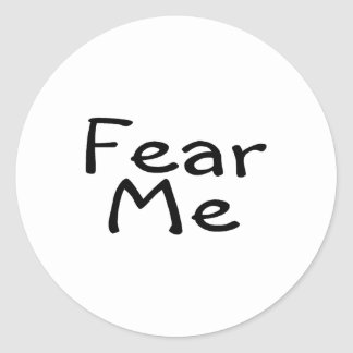 Fear Me Classic Round Sticker