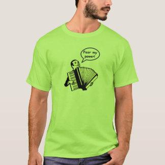 Fear my power (Accordion) T-Shirt