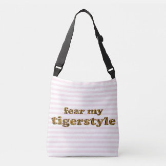 Fear my Tigerstyle | Fun Quote Pink Striped Crossbody Bag