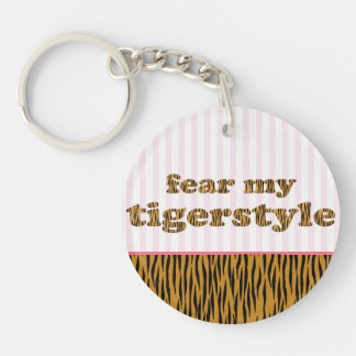 Fear my Tigerstyle | Fun Quote Tigerprint Key Ring