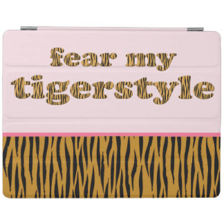 Fear my Tigerstyle   Pink Fun Quote Tigerprint iPad Smart Cover