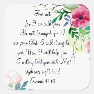 Fear Not, Isaiah Scripture Floral Watercolor Art Square Sticker