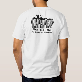 Fear old Men for no Reason Tee Shirt