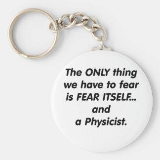 Fear Physicist Key Ring