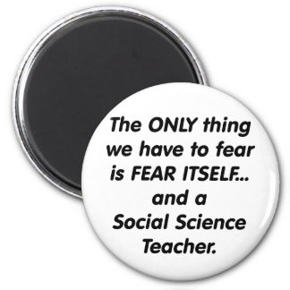 Fear Social Science Teacher 6 Cm Round Magnet
