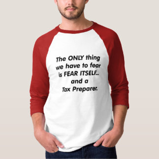 fear tax preparer T-Shirt