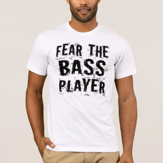 Fear the Bass Player Funny Guitar Music Tee