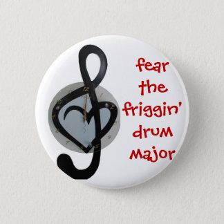 fear the drum major 6 cm round badge