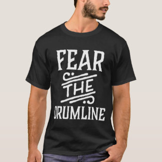 Fear The Drumline Funny Music Tee Shirt
