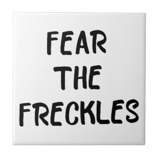Fear the Freckles Ceramic Tile