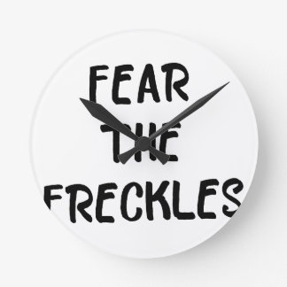 Fear the Freckles Round Clock