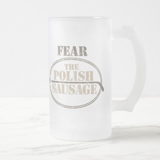Fear the Polish Sausage frosted beer mug