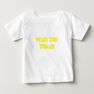 Fear the Tubas Baby T-Shirt