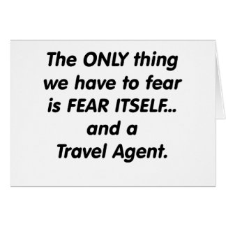 fear travel agent greeting card