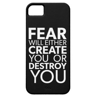 Fear Will Create Or Destroy You - Inspirational Case For The iPhone 5
