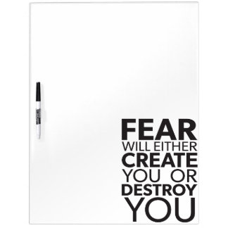 Fear Will Create Or Destroy You - Inspirational Dry Erase Board