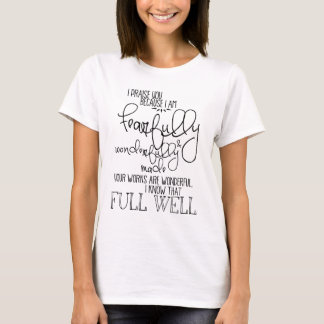 Fearfully and Wonderfully Made Psalm139 T-Shirt