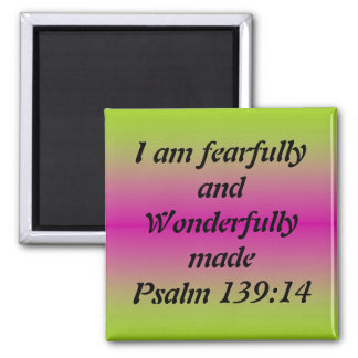 Fearfully and Wonderfully Made Square Magnet