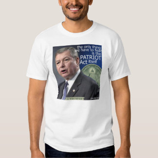 Fearing the PATRIOT Act T Shirt
