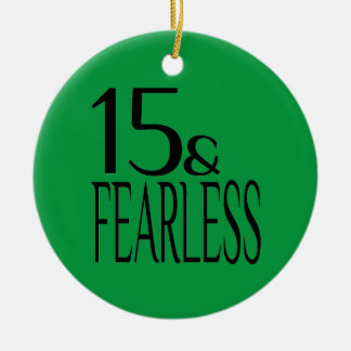 Fearless at Fifteen Ceramic Ornament