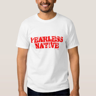 FEARLESS NATIVE TSHIRT