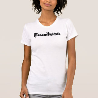 Fearless T Shirts
