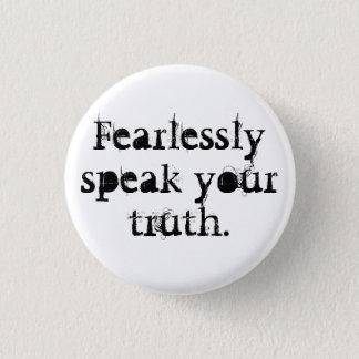 Fearlessly Speak Your Truth 3 Cm Round Badge