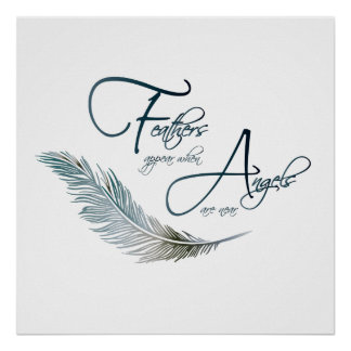 Feathers Appear When Angels Are Near Poster