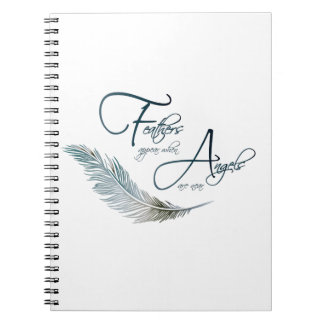 Feathers Appear When Angels Are Near Spiral Note Book