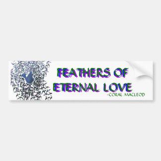 FEATHERS OF ETERNAL LOVE BUMPER BUMPER STICKER