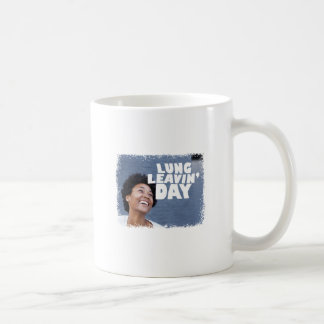 February 2nd - Lung Leavin' Day - Appreciation Day Coffee Mug